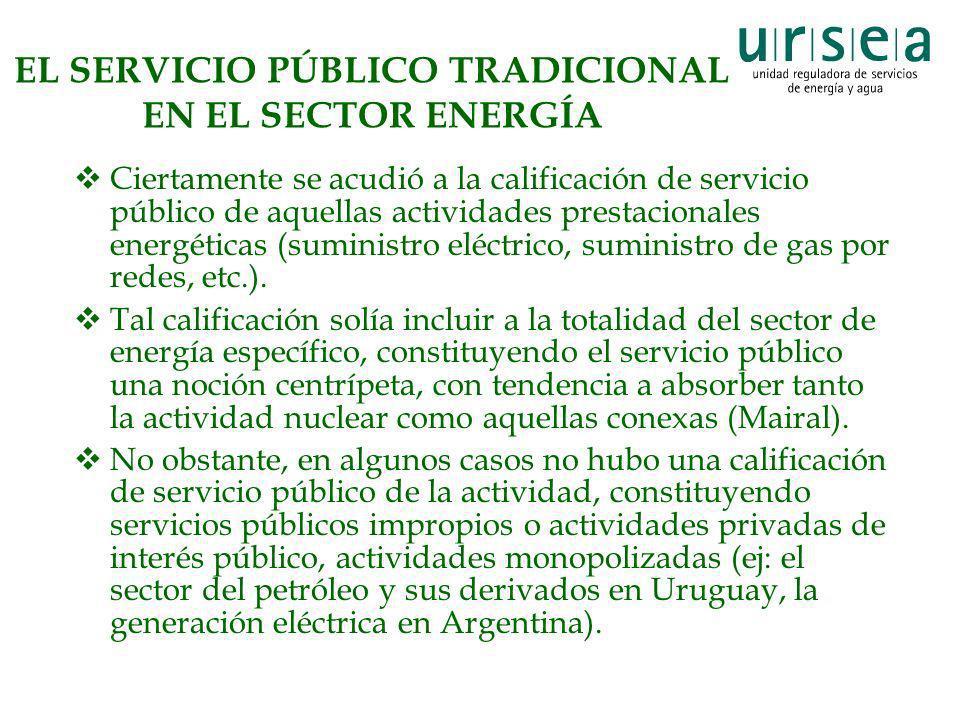 EL SERVICIO PÚBLICO TRADICIONAL EN EL SECTOR ENERGÍA Ciertamente se acudió a la calificación de servicio público de aquellas actividades prestacionale