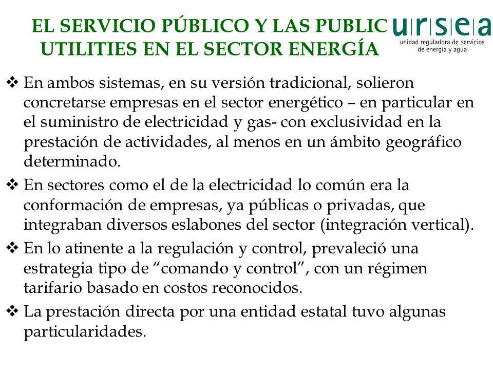 EL SERVICIO PÚBLICO Y LAS PUBLIC UTILITIES EN EL SECTOR ENERGÍA En ambos sistemas, en su versión tradicional, solieron concretarse empresas en el sect