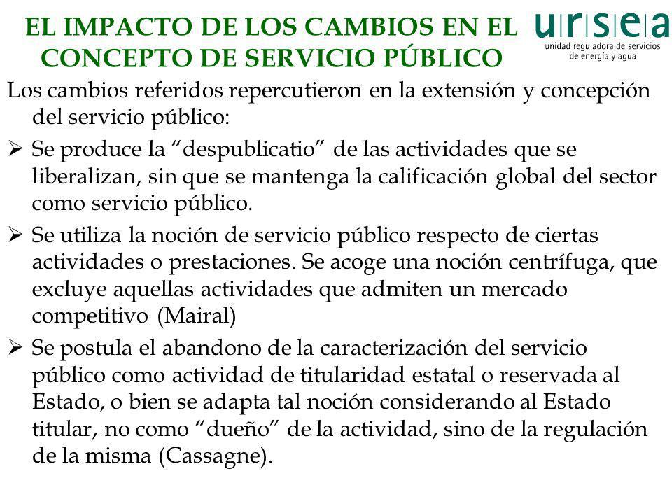 EL IMPACTO DE LOS CAMBIOS EN EL CONCEPTO DE SERVICIO PÚBLICO Los cambios referidos repercutieron en la extensión y concepción del servicio público: Se