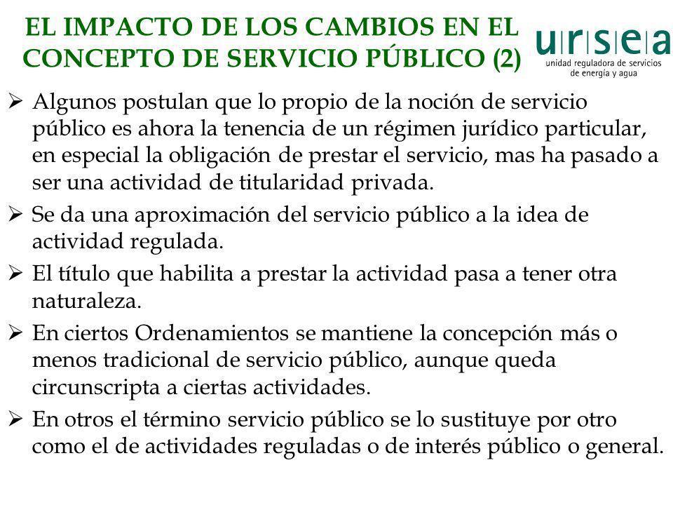 EL IMPACTO DE LOS CAMBIOS EN EL CONCEPTO DE SERVICIO PÚBLICO (2) Algunos postulan que lo propio de la noción de servicio público es ahora la tenencia
