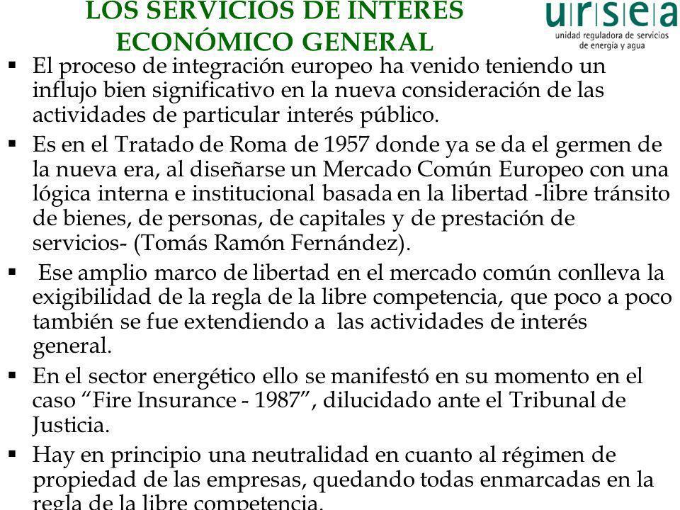 LOS SERVICIOS DE INTERÉS ECONÓMICO GENERAL El proceso de integración europeo ha venido teniendo un influjo bien significativo en la nueva consideració