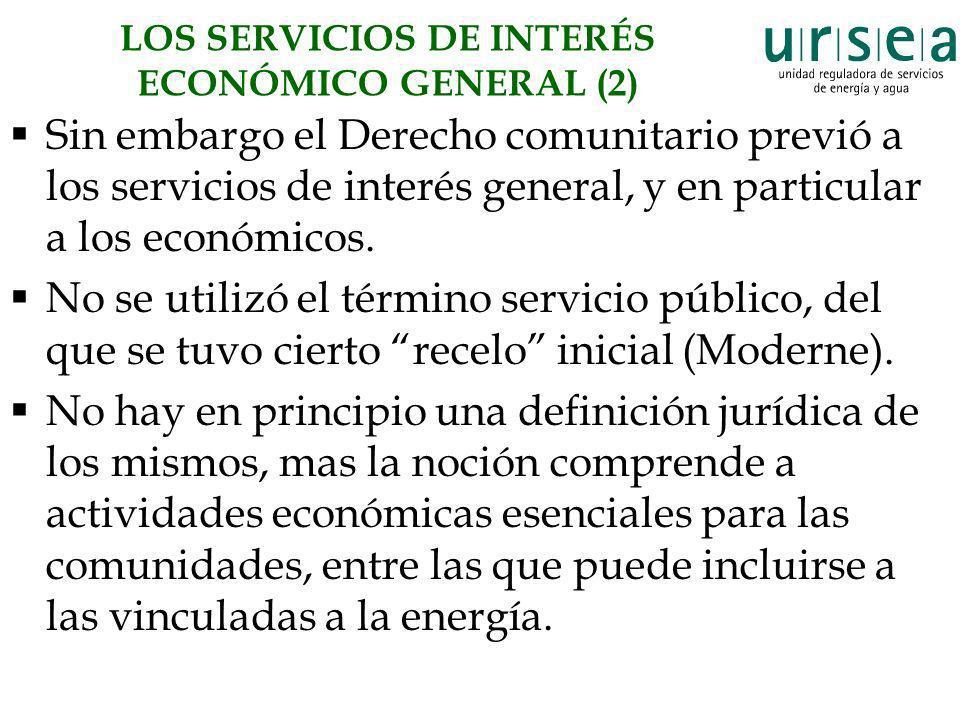 LOS SERVICIOS DE INTERÉS ECONÓMICO GENERAL (2) Sin embargo el Derecho comunitario previó a los servicios de interés general, y en particular a los eco