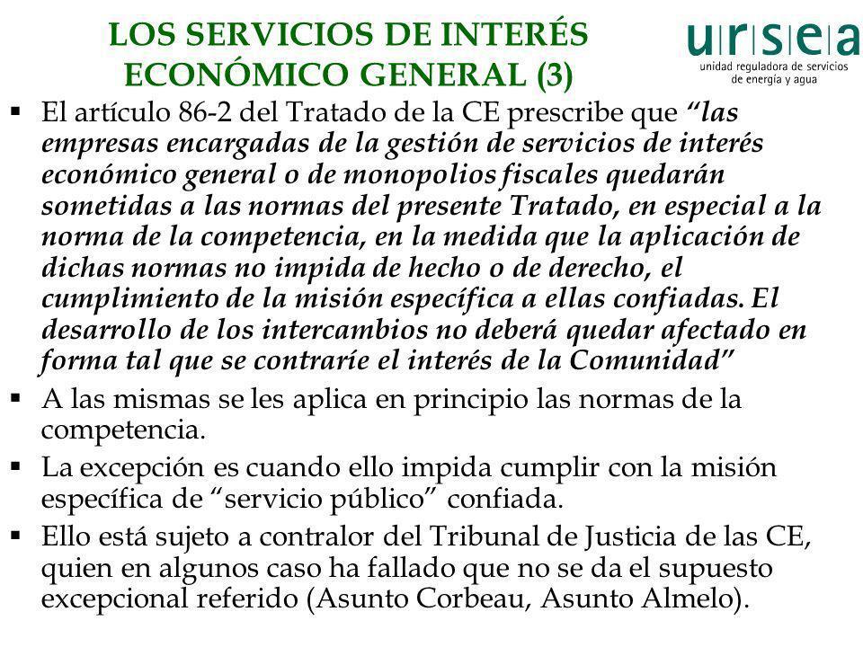 LOS SERVICIOS DE INTERÉS ECONÓMICO GENERAL (3) El artículo 86-2 del Tratado de la CE prescribe que las empresas encargadas de la gestión de servicios