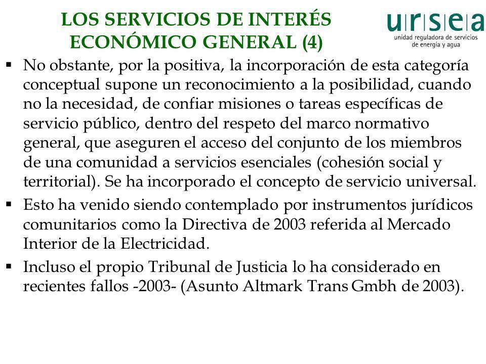 LOS SERVICIOS DE INTERÉS ECONÓMICO GENERAL (4) No obstante, por la positiva, la incorporación de esta categoría conceptual supone un reconocimiento a