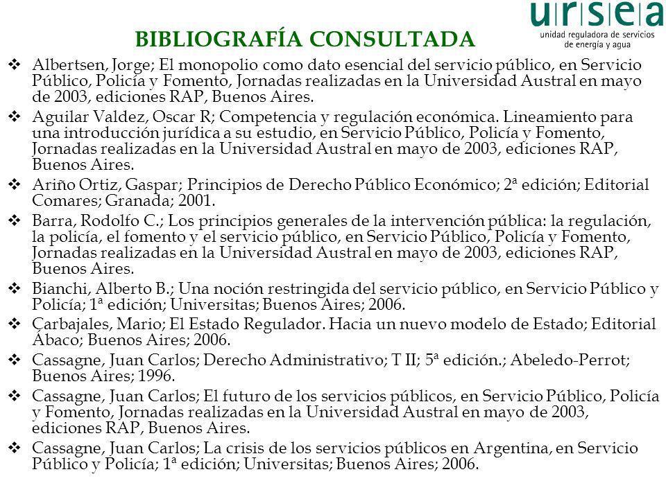 BIBLIOGRAFÍA CONSULTADA Albertsen, Jorge; El monopolio como dato esencial del servicio público, en Servicio Público, Policía y Fomento, Jornadas reali