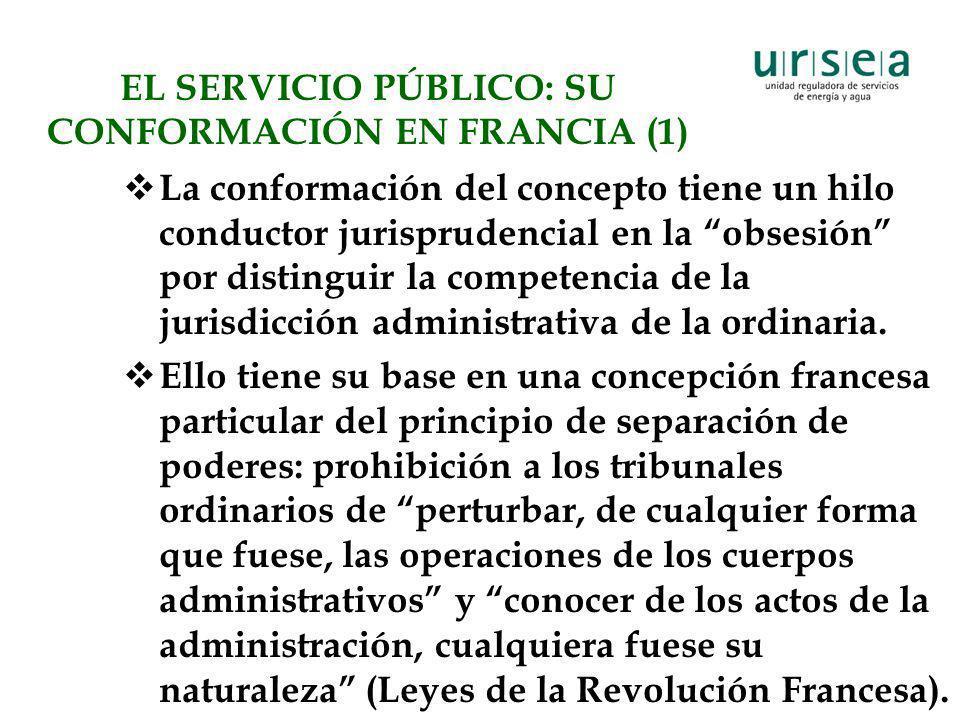 EL SERVICIO PÚBLICO: SU CONFORMACIÓN EN FRANCIA (1) La conformación del concepto tiene un hilo conductor jurisprudencial en la obsesión por distinguir