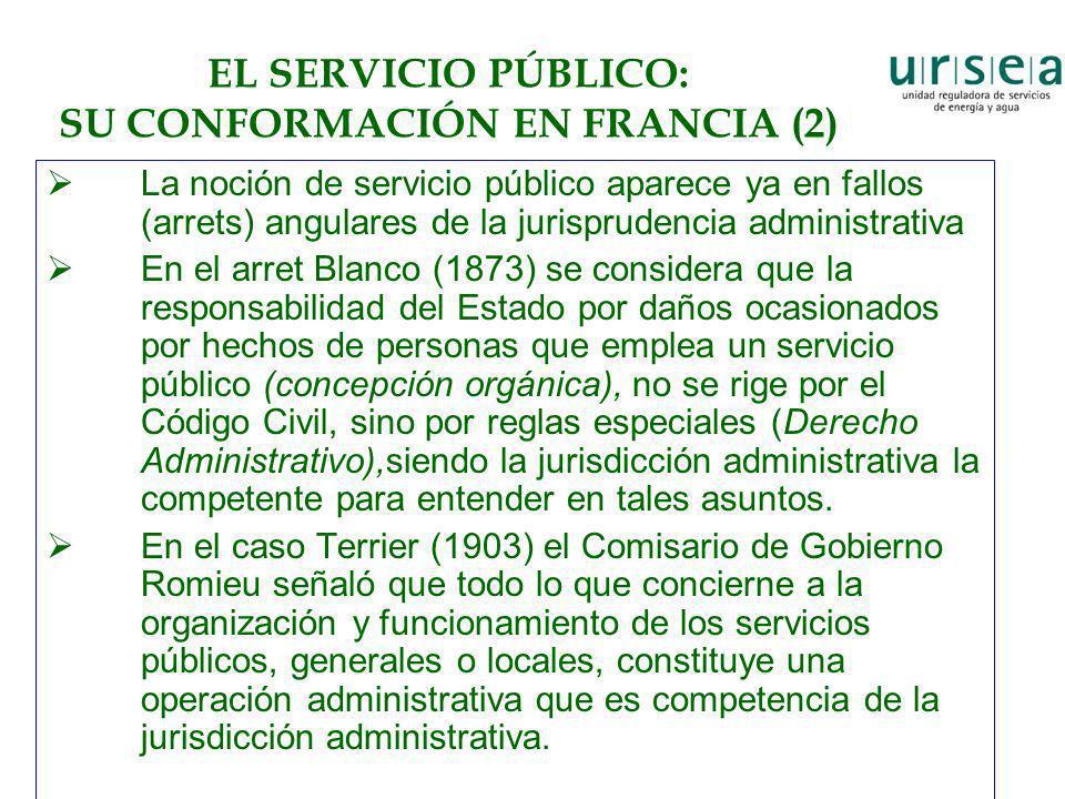 EL SERVICIO PÚBLICO: SU CONFORMACIÓN EN FRANCIA (2) La noción de servicio público aparece ya en fallos (arrets) angulares de la jurisprudencia adminis