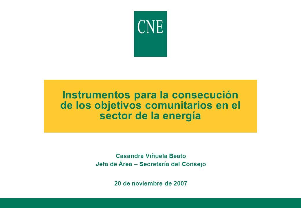 Instrumentos para la consecución de los objetivos comunitarios en el sector de la energía Casandra Viñuela Beato Jefa de Área – Secretaría del Consejo