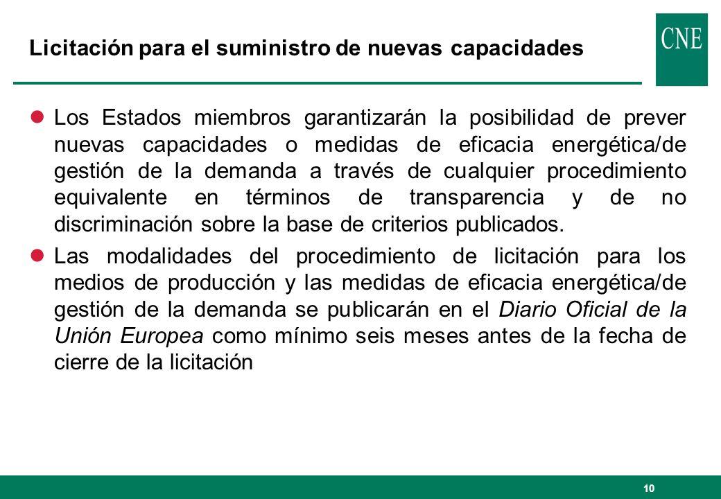 10 Licitación para el suministro de nuevas capacidades lLos Estados miembros garantizarán la posibilidad de prever nuevas capacidades o medidas de efi
