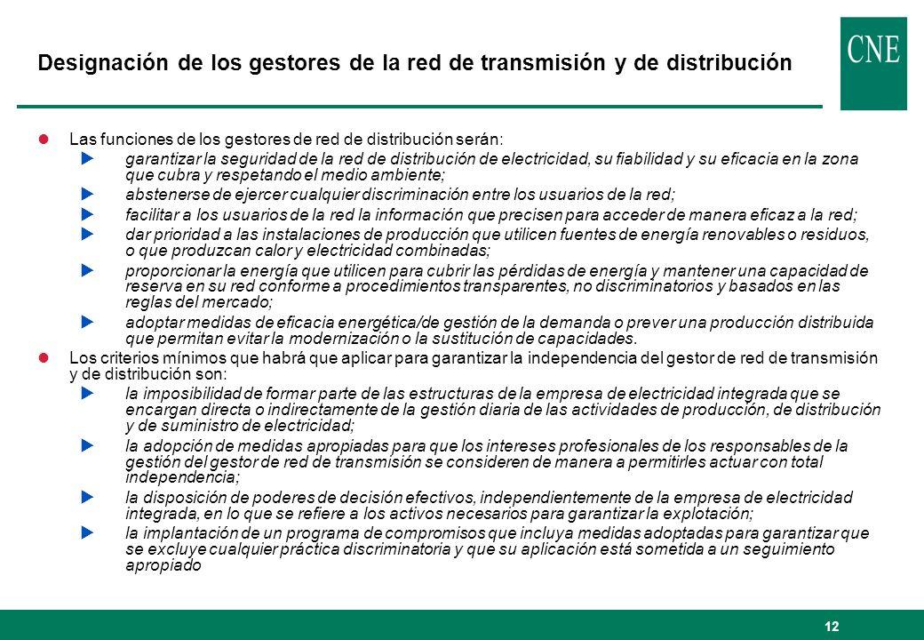 12 Designación de los gestores de la red de transmisión y de distribución lLas funciones de los gestores de red de distribución serán: garantizar la s