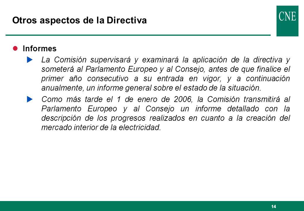 14 Otros aspectos de la Directiva lInformes La Comisión supervisará y examinará la aplicación de la directiva y someterá al Parlamento Europeo y al Co