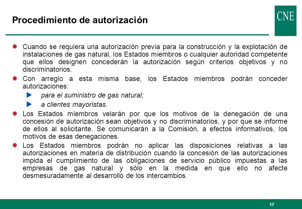 17 Procedimiento de autorización lCuando se requiera una autorización previa para la construcción y la explotación de instalaciones de gas natural, lo