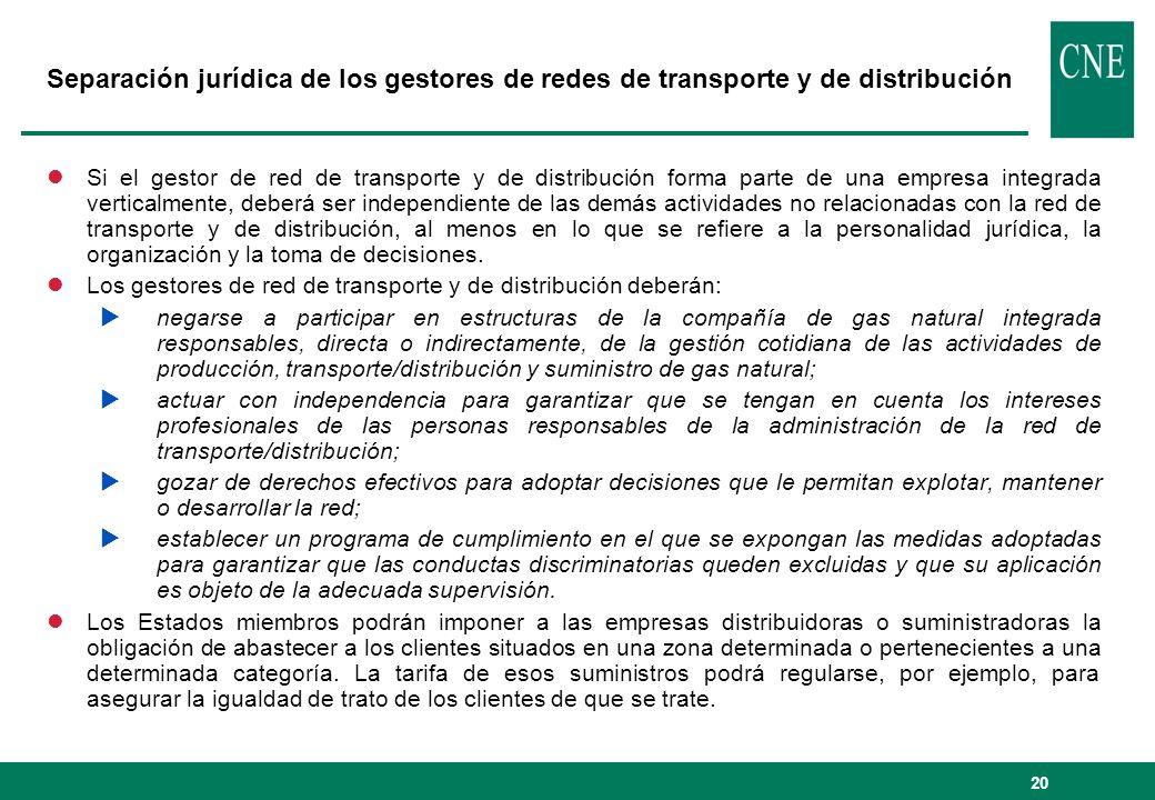 20 Separación jurídica de los gestores de redes de transporte y de distribución lSi el gestor de red de transporte y de distribución forma parte de un
