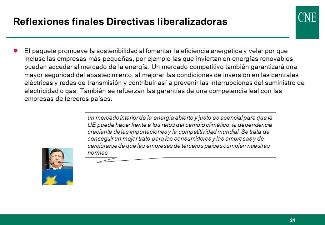 24 Reflexiones finales Directivas liberalizadoras lEl paquete promueve la sostenibilidad al fomentar la eficiencia energética y velar por que incluso