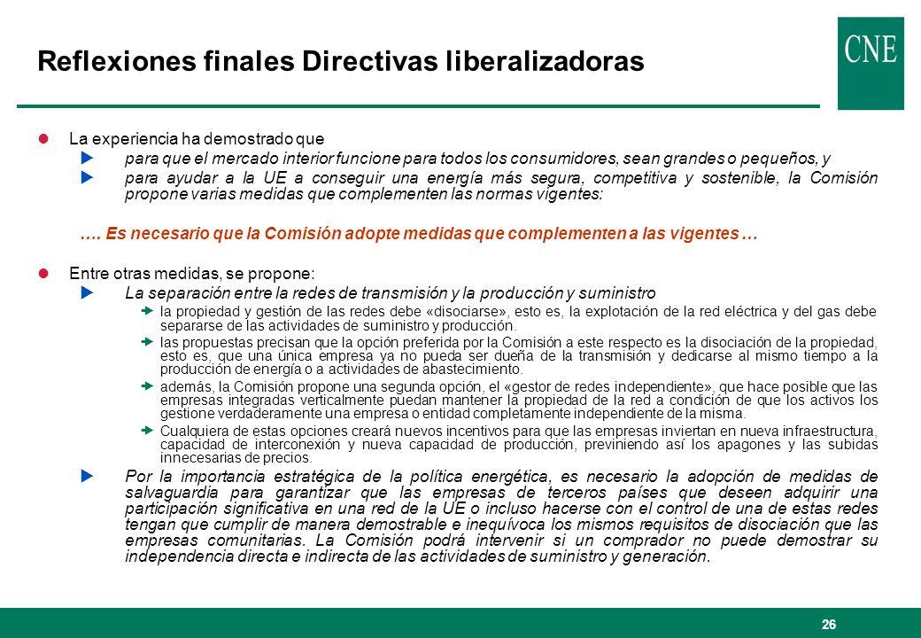 26 Reflexiones finales Directivas liberalizadoras lLa experiencia ha demostrado que para que el mercado interior funcione para todos los consumidores,