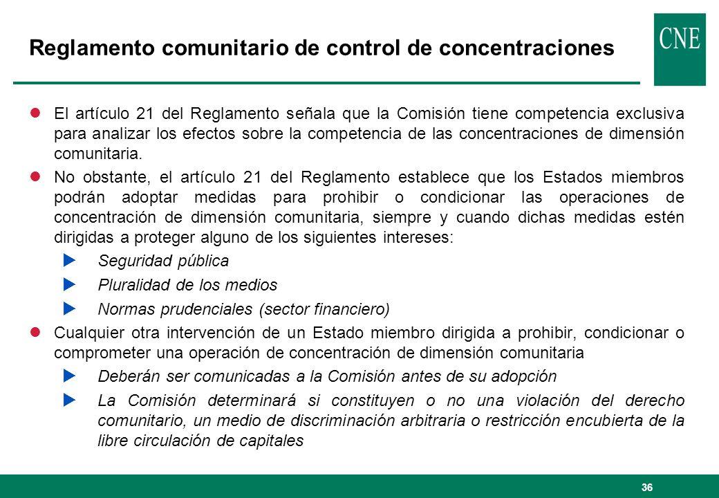 36 Reglamento comunitario de control de concentraciones lEl artículo 21 del Reglamento señala que la Comisión tiene competencia exclusiva para analiza