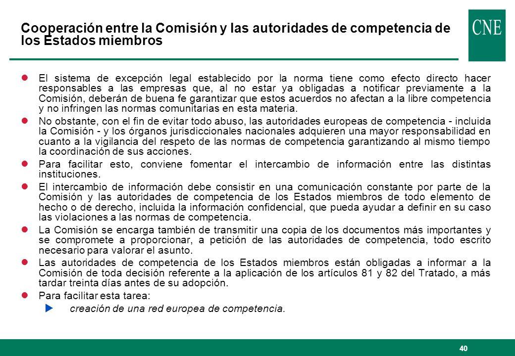 40 Cooperación entre la Comisión y las autoridades de competencia de los Estados miembros lEl sistema de excepción legal establecido por la norma tien