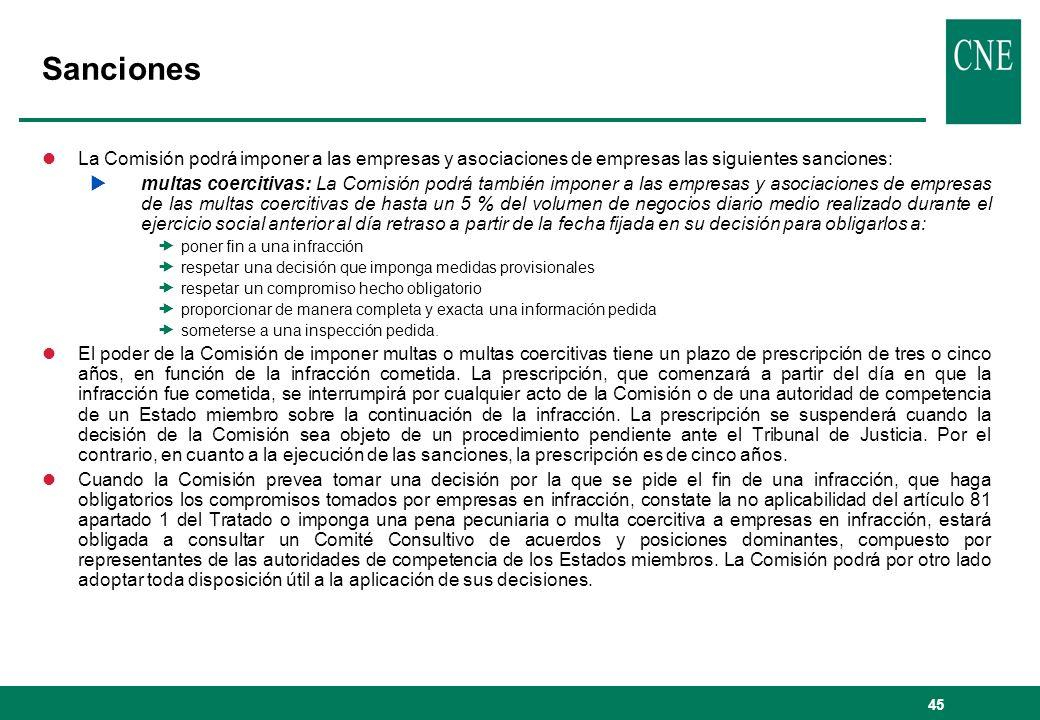 45 Sanciones lLa Comisión podrá imponer a las empresas y asociaciones de empresas las siguientes sanciones: multas coercitivas: La Comisión podrá tamb