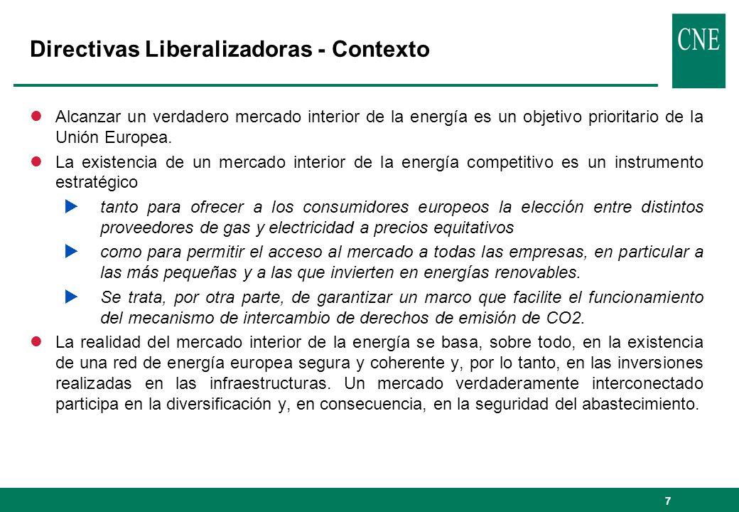7 Directivas Liberalizadoras - Contexto lAlcanzar un verdadero mercado interior de la energía es un objetivo prioritario de la Unión Europea. lLa exis