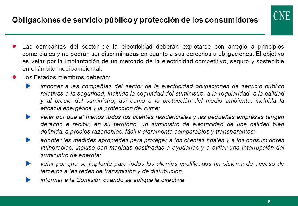 9 Obligaciones de servicio público y protección de los consumidores lLas compañías del sector de la electricidad deberán explotarse con arreglo a prin