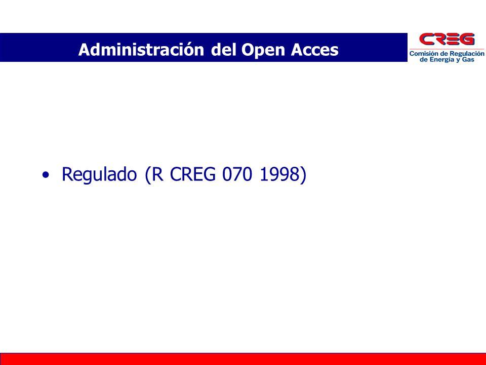 Regulado (R CREG 070 1998) Administración del Open Acces