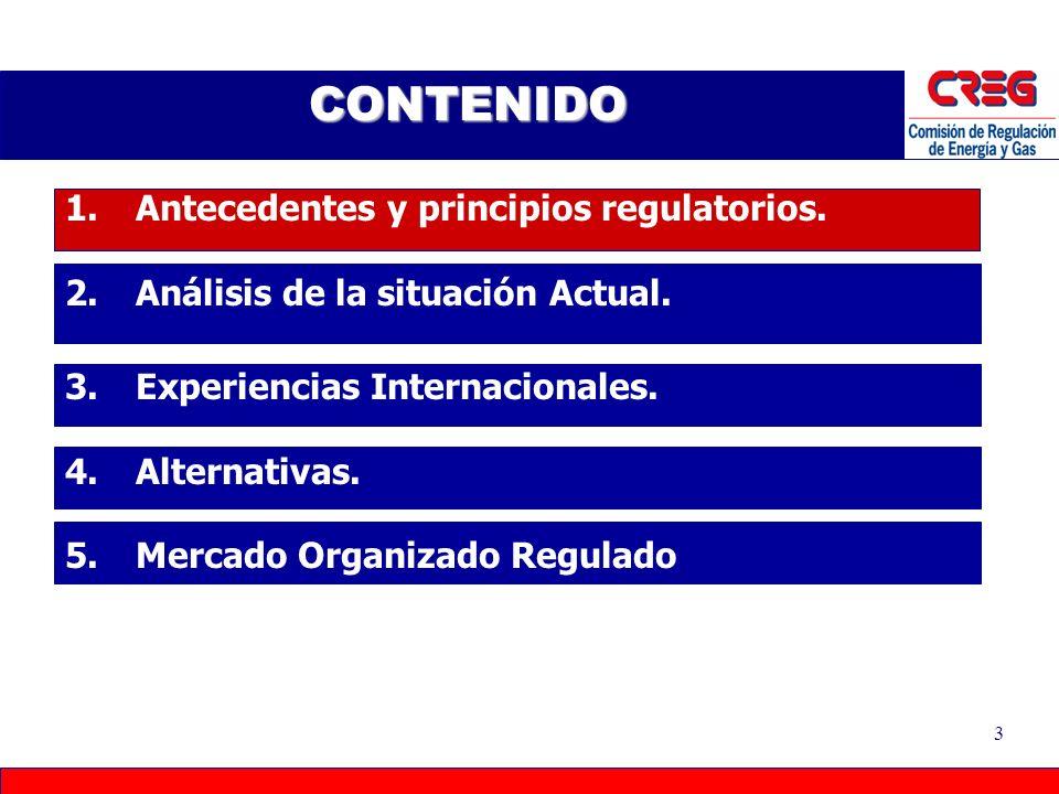 2 CONTENIDO 1.Antecedentes y principios regulatorios. 2.Análisis de la situación Actual. 3.Experiencias Internacionales. 4.Alternativas. 5.Mercado Org