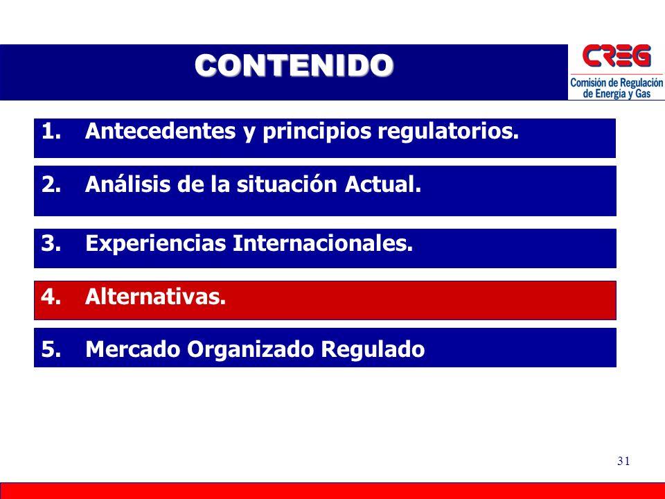 30 PRECIO REGULADO EXPERIENCIAS INTERNACIONALES – CHILE: Antes de la reforma Periodo de Vigencia: Fijados cada 6 meses Criterio de fijación de precios