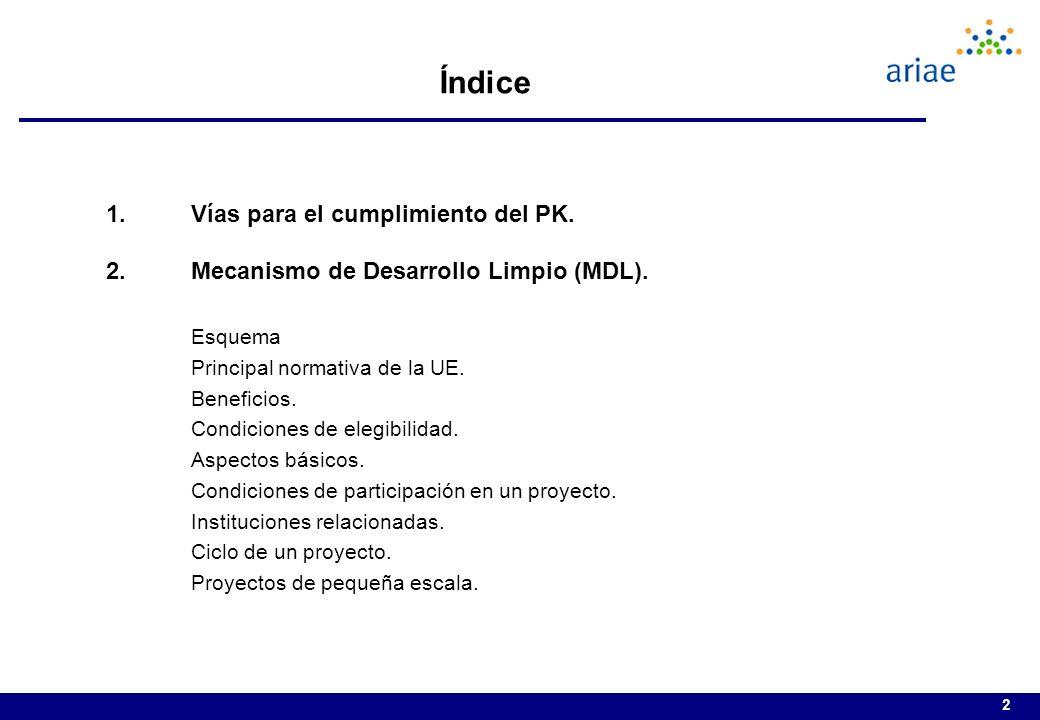 2 Índice 1.Vías para el cumplimiento del PK.2.Mecanismo de Desarrollo Limpio (MDL).