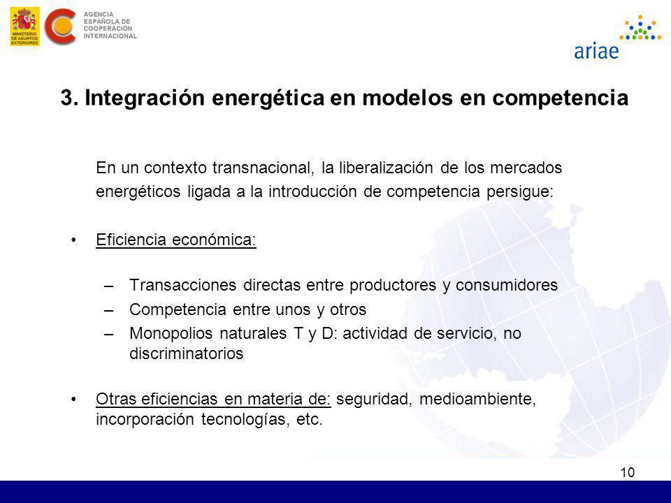 10 En un contexto transnacional, la liberalización de los mercados energéticos ligada a la introducción de competencia persigue: Eficiencia económica: