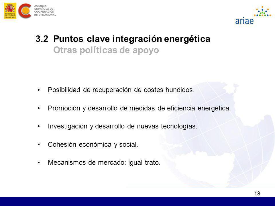 18 Posibilidad de recuperación de costes hundidos. Promoción y desarrollo de medidas de eficiencia energética. Investigación y desarrollo de nuevas te