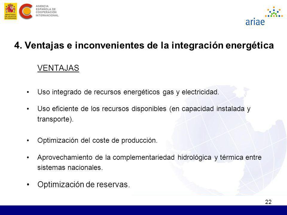 22 VENTAJAS Uso integrado de recursos energéticos gas y electricidad. Uso eficiente de los recursos disponibles (en capacidad instalada y transporte).