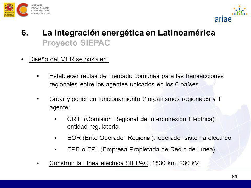 61 Diseño del MER se basa en: Establecer reglas de mercado comunes para las transacciones regionales entre los agentes ubicados en los 6 países. Crear