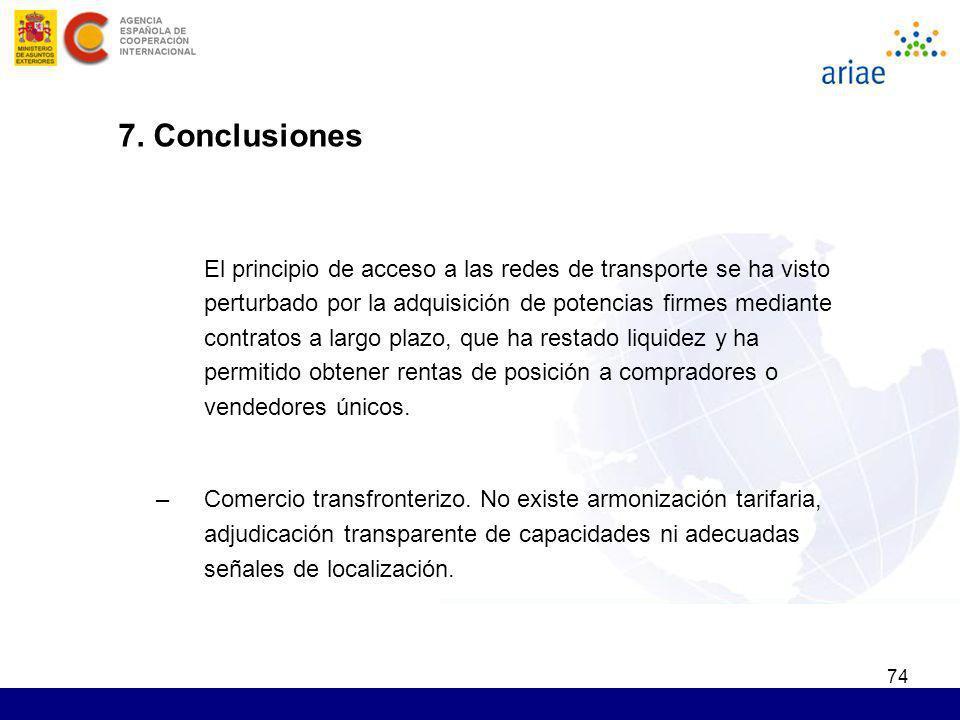 74 7. Conclusiones El principio de acceso a las redes de transporte se ha visto perturbado por la adquisición de potencias firmes mediante contratos a
