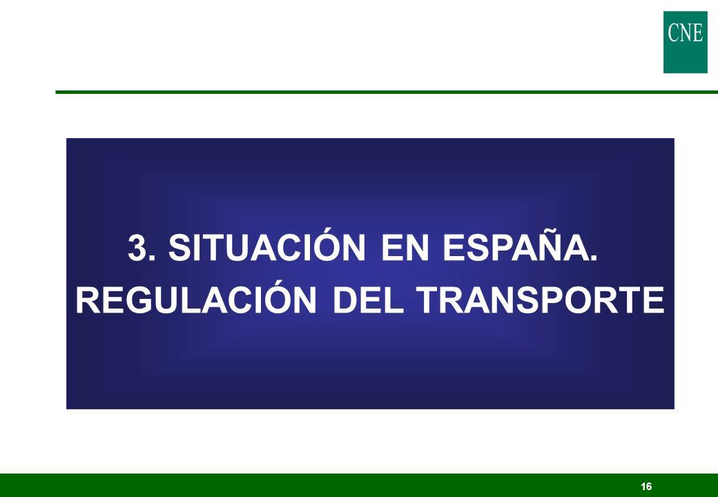 16 3. SITUACIÓN EN ESPAÑA. REGULACIÓN DEL TRANSPORTE