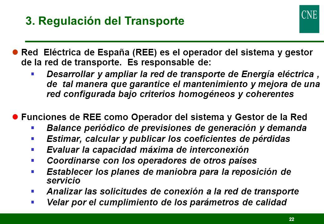 22 lRed Eléctrica de España (REE) es el operador del sistema y gestor de la red de transporte. Es responsable de: Desarrollar y ampliar la red de tran