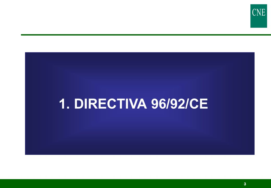 3 1. DIRECTIVA 96/92/CE