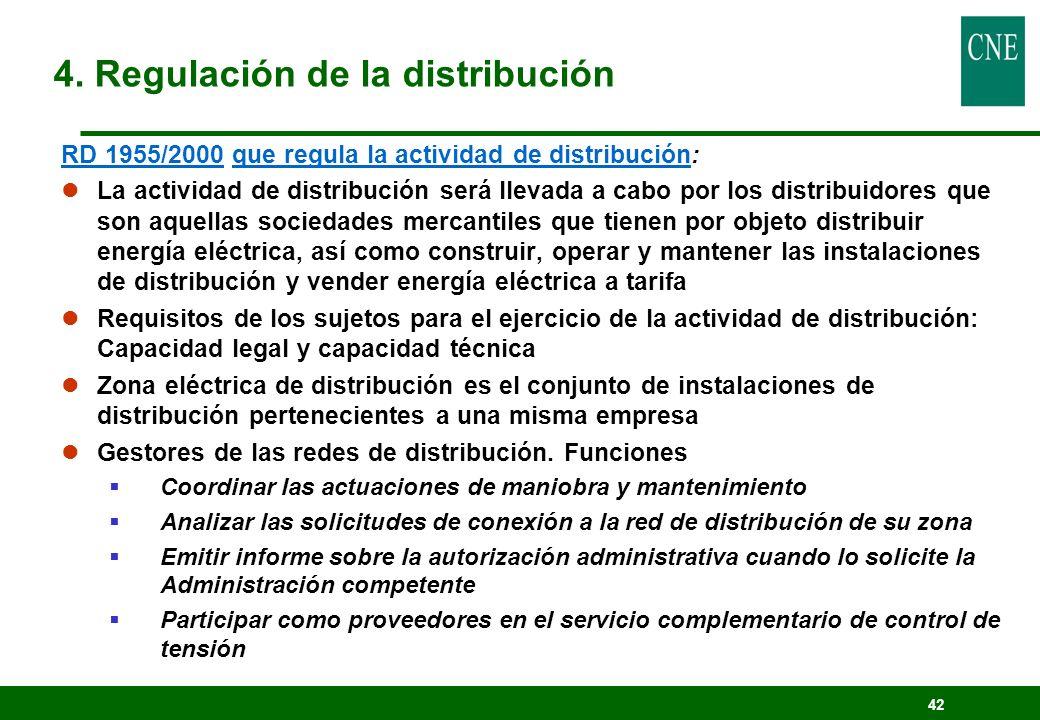 42 RD 1955/2000 que regula la actividad de distribución: lLa actividad de distribución será llevada a cabo por los distribuidores que son aquellas soc