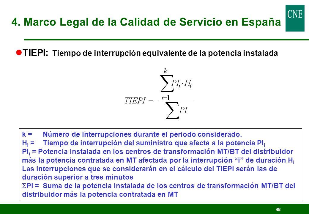 48 k =Número de interrupciones durante el periodo considerado. H i = Tiempo de interrupción del suministro que afecta a la potencia PI i PI i = Potenc