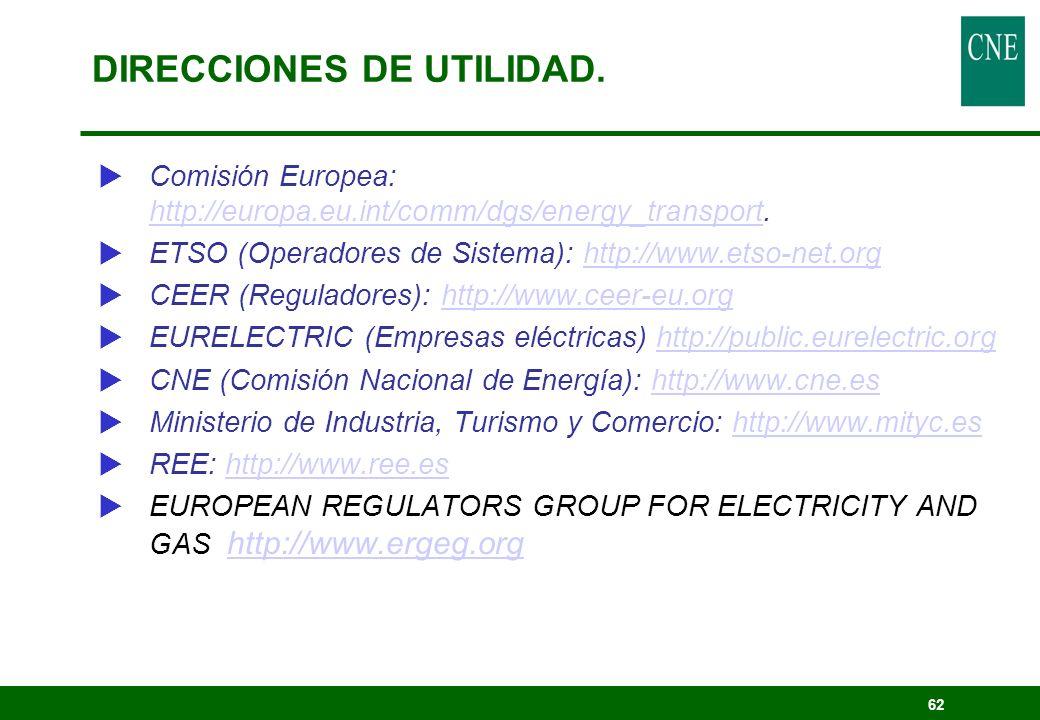 62 Comisión Europea: http://europa.eu.int/comm/dgs/energy_transport. http://europa.eu.int/comm/dgs/energy_transport ETSO (Operadores de Sistema): http