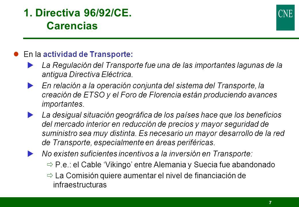 7 1. Directiva 96/92/CE. Carencias lEn la actividad de Transporte: La Regulación del Transporte fue una de las importantes lagunas de la antigua Direc