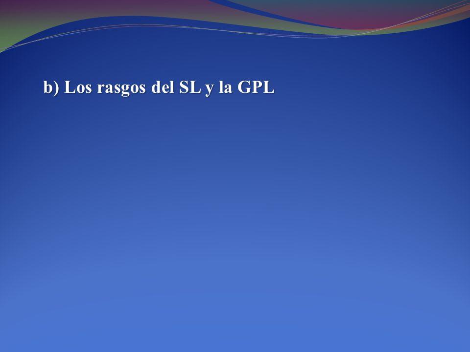 b) Los rasgos del SL y la GPL
