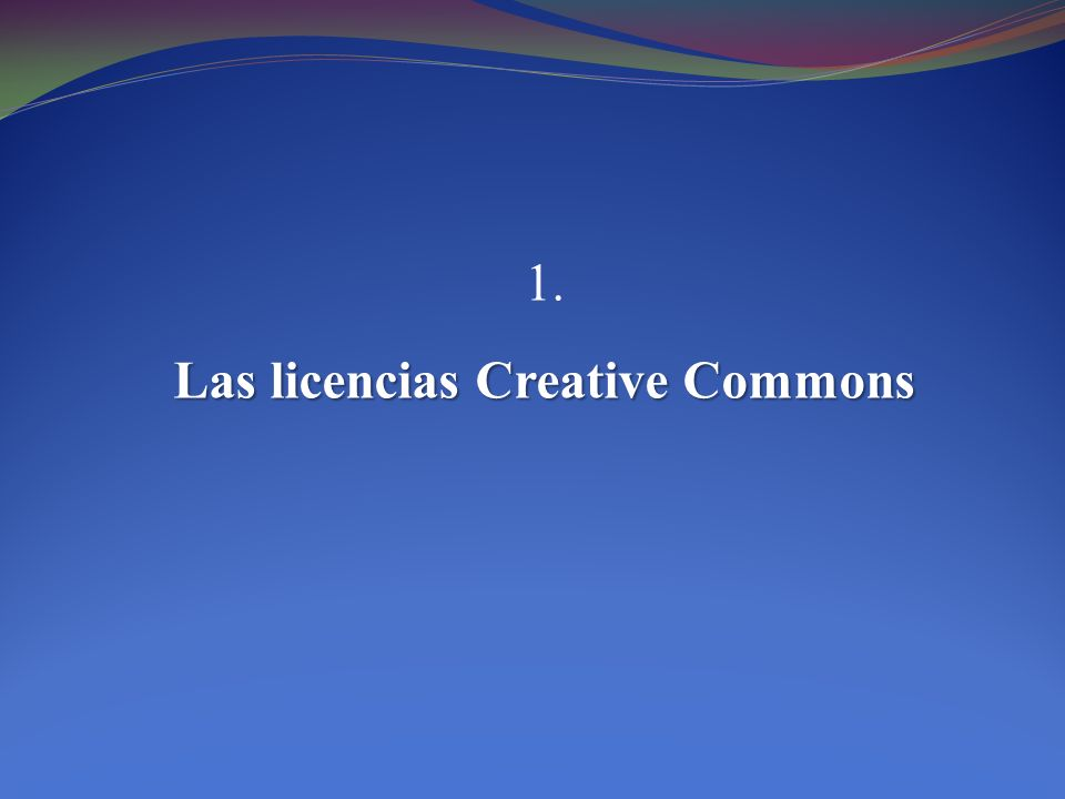 1. Las licencias Creative Commons