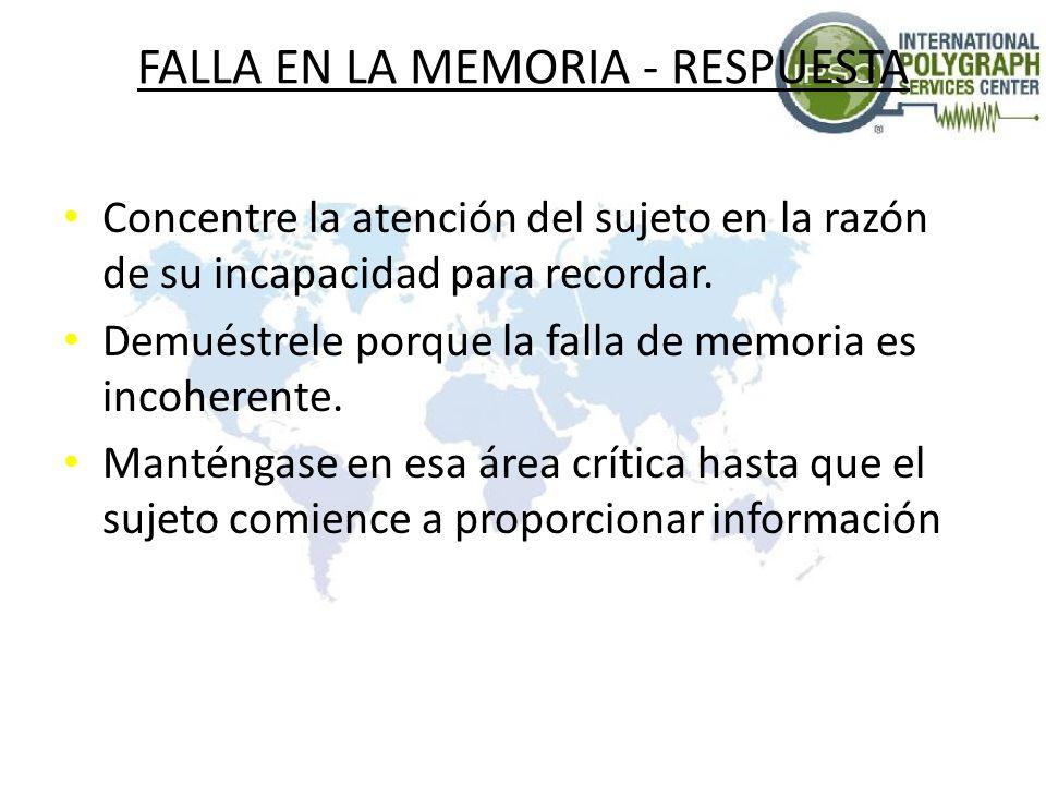 FALLA EN LA MEMORIA - RESPUESTA Concentre la atención del sujeto en la razón de su incapacidad para recordar.