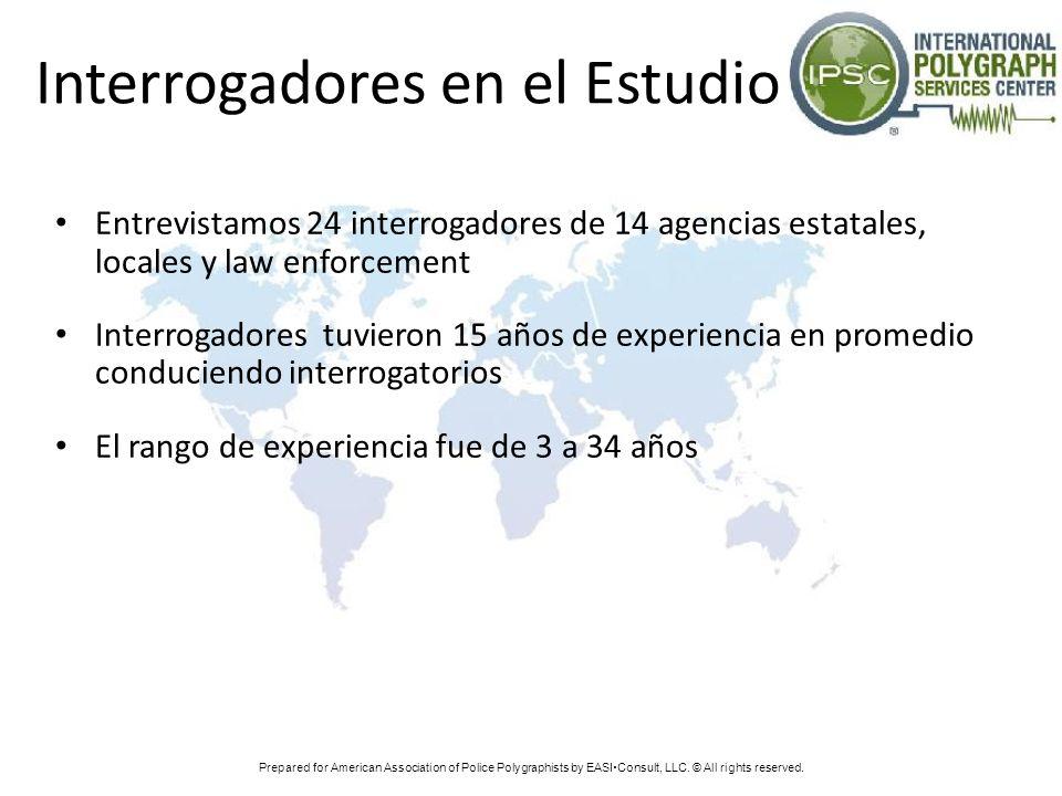 Interrogadores en el Estudio Entrevistamos 24 interrogadores de 14 agencias estatales, locales y law enforcement Interrogadores tuvieron 15 años de ex