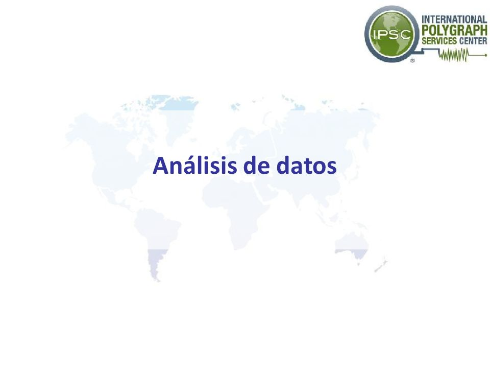 Recolección de Datos Prepared for Defense Academy for Credibility Assessment by EASI Consult, LLC.