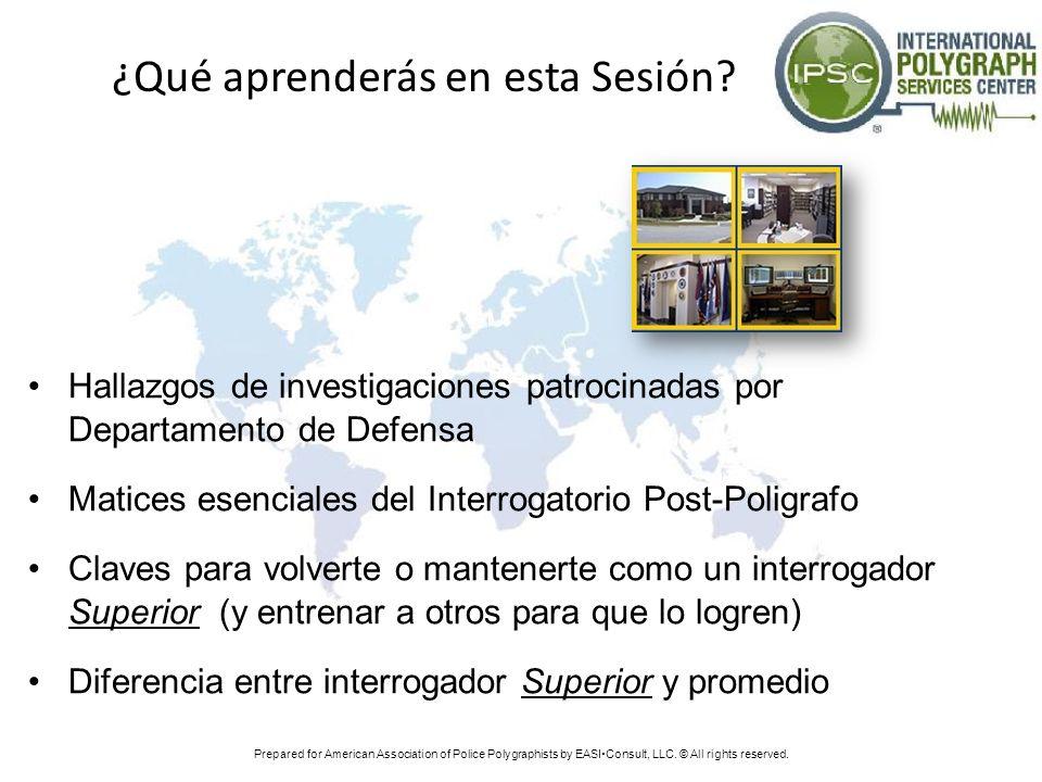 ¿Qué aprenderás en esta Sesión? Hallazgos de investigaciones patrocinadas por Departamento de Defensa Matices esenciales del Interrogatorio Post-Polig