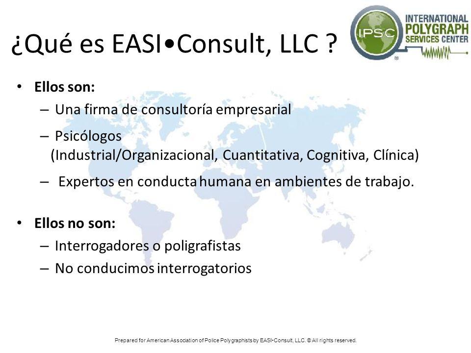 ¿Qué es EASIConsult, LLC ? Ellos son: – Una firma de consultoría empresarial – Psicólogos (Industrial/Organizacional, Cuantitativa, Cognitiva, Clínica