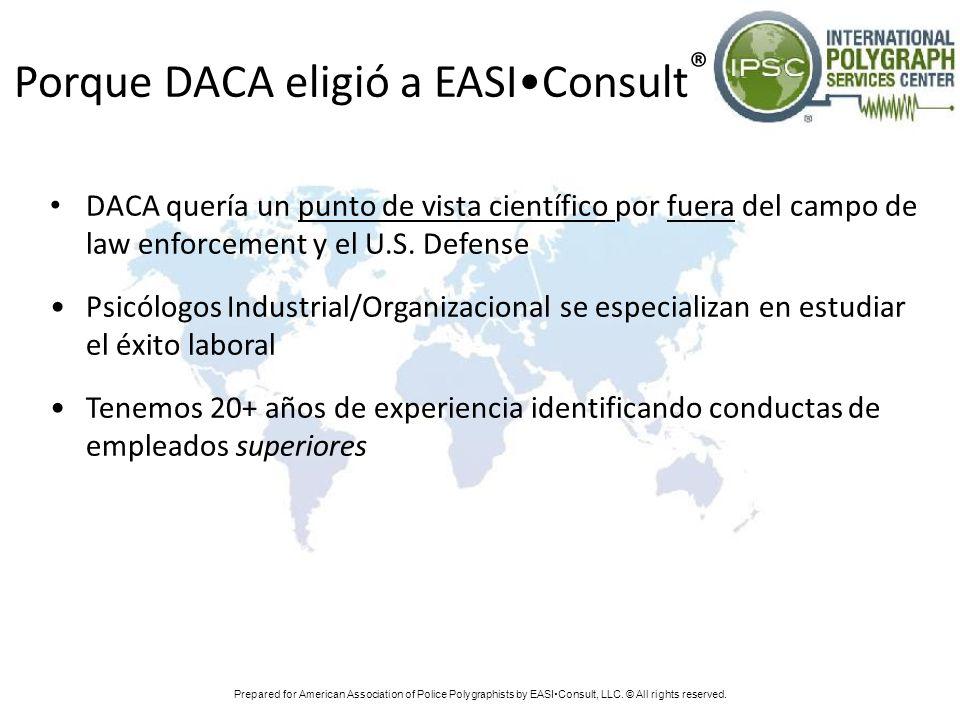 Porque DACA eligió a EASIConsult ® DACA quería un punto de vista científico por fuera del campo de law enforcement y el U.S. Defense Psicólogos Indust
