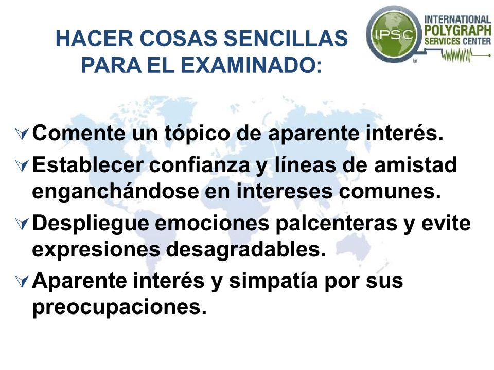 HACER COSAS SENCILLAS PARA EL EXAMINADO: Comente un tópico de aparente interés.