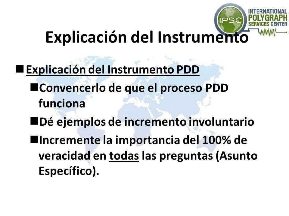 Explicación del Instrumento Explicación del Instrumento PDD Convencerlo de que el proceso PDD funciona Dé ejemplos de incremento involuntario Incremen